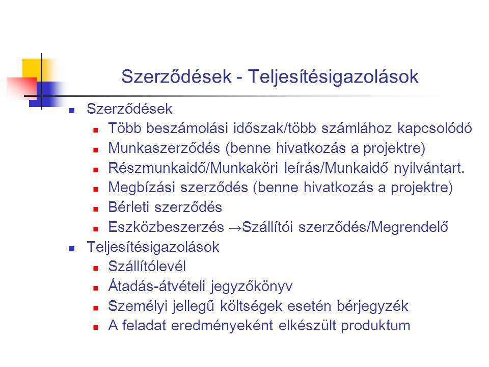 Szerződések - Teljesítésigazolások  Szerződések  Több beszámolási időszak/több számlához kapcsolódó  Munkaszerződés (benne hivatkozás a projektre)