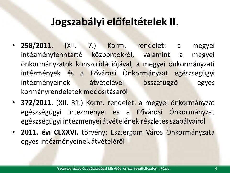 Jogszabályi előfeltételek II. • 258/2011. (XII. 7.) Korm.