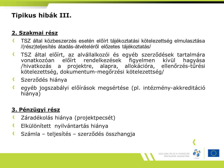 Tipikus hibák III. 2. Szakmai rész TSZ által közbeszerzés esetén előírt tájékoztatási kötelezettség elmulasztása /(rész)teljesítés átadás-átvételéről