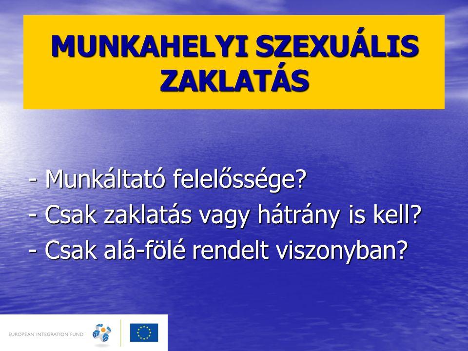 MUNKAHELYI SZEXUÁLIS ZAKLATÁS - Munkáltató felelőssége.