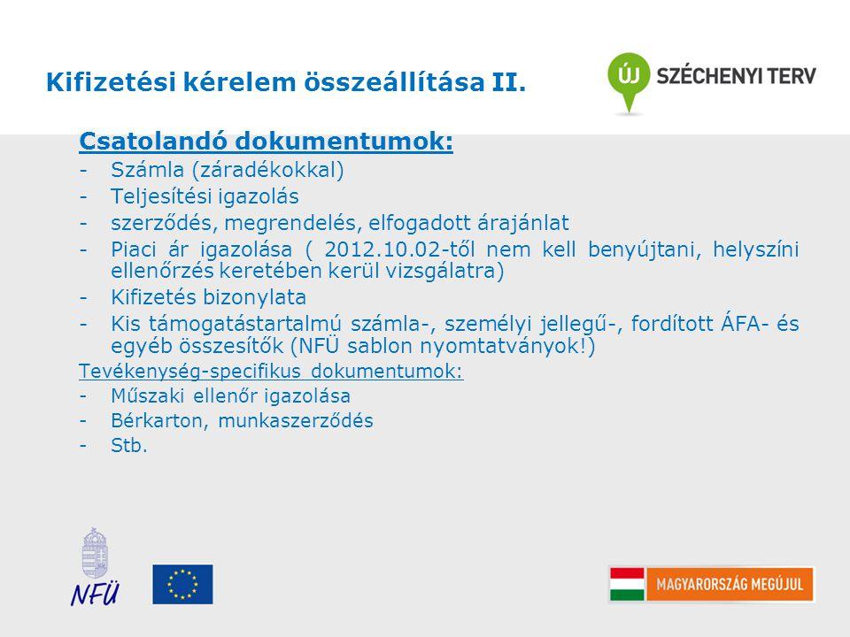 Kifizetési kérelem összeállítása II. Csatolandó dokumentumok: -Számla (záradékokkal) -Teljesítési igazolás -szerződés, megrendelés, elfogadott árajánl
