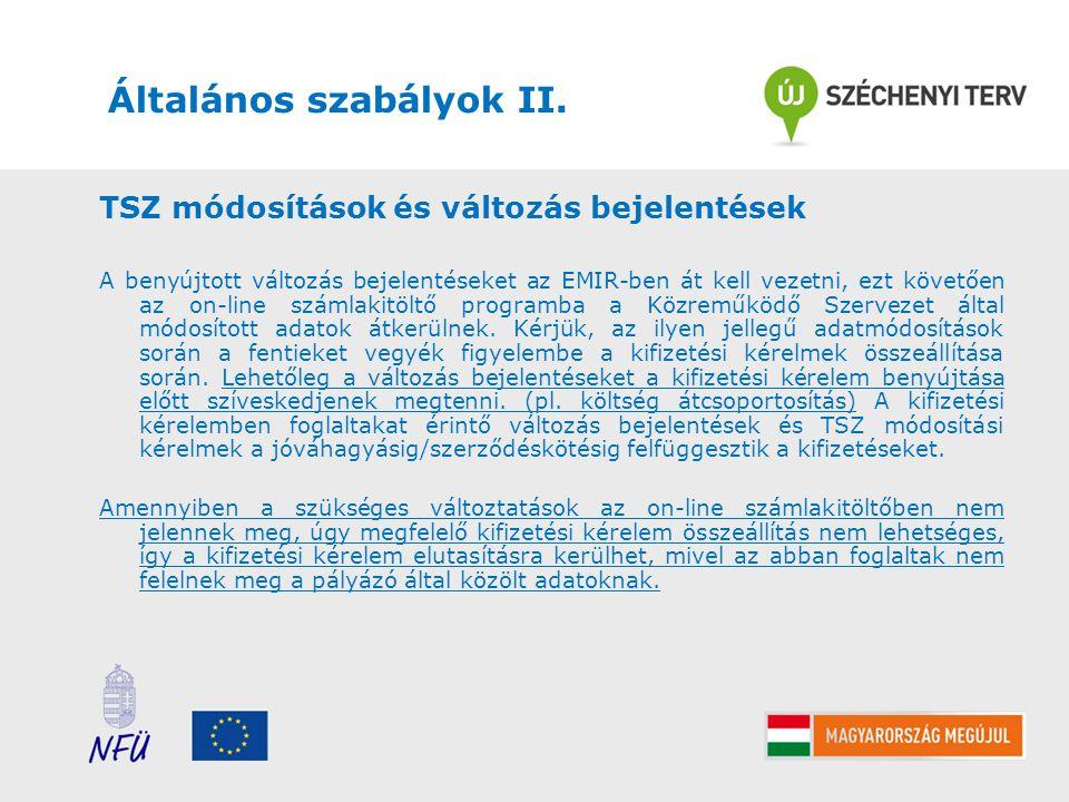 Általános szabályok II. TSZ módosítások és változás bejelentések A benyújtott változás bejelentéseket az EMIR-ben át kell vezetni, ezt követően az on-