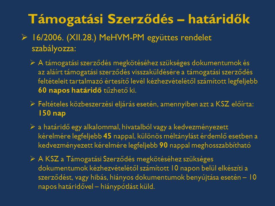 Támogatási Szerződés – határidők  16/2006.