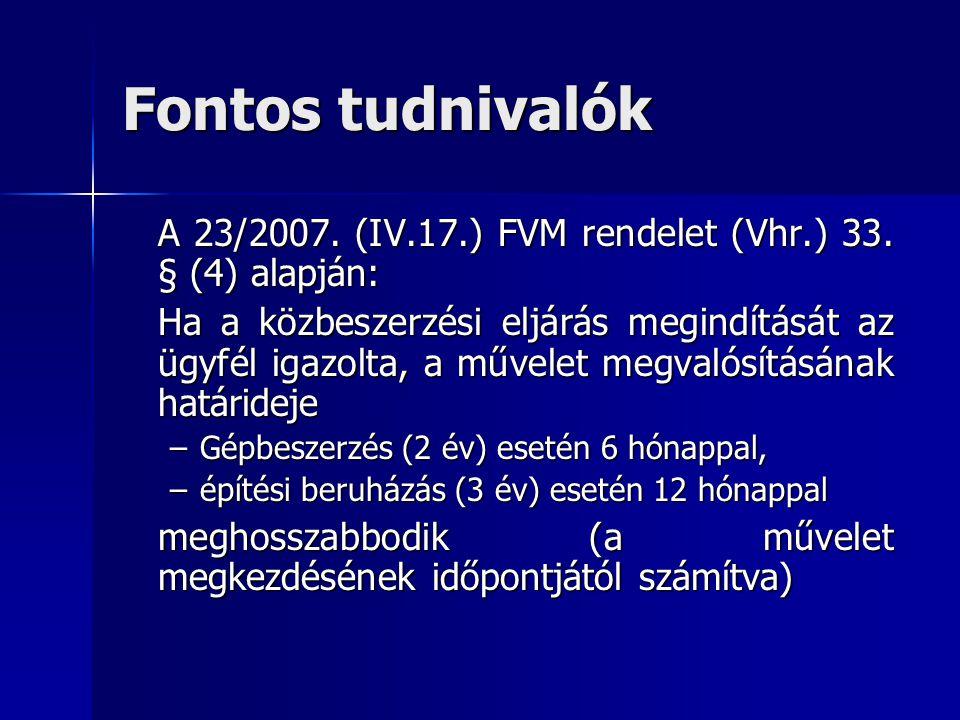 Fontos tudnivalók A 23/2007. (IV.17.) FVM rendelet (Vhr.) 33.