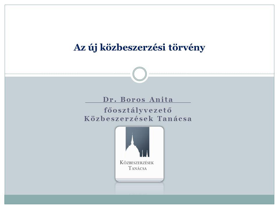 Dr. Boros Anita főosztályvezető Közbeszerzések Tanácsa Az új közbeszerzési törvény