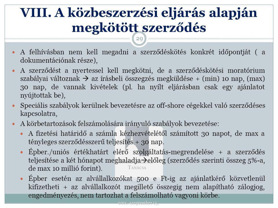 VIII. A közbeszerzési eljárás alapján megkötött szerződés  A felhívásban nem kell megadni a szerződéskötés konkrét időpontját ( a dokumentációnak rés
