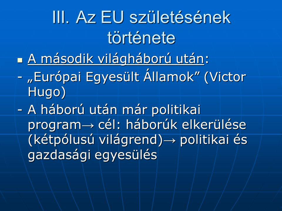 A keleti bővítés kérdése  Koppenhágai Európai Tanács  Feltételek (Koppenhágai kritériumok): (1.)Szilárd demokrácia (2.)Működő piacgazdaság (3.)Kellő versenyképesség (4.)Teljes jogharmonizáció  Lista: Lengyelország, Csehország, Magyarország, Szlovákia, Románia, Bulgária, Szlovénia, Észtország, Lettország, Litvánia