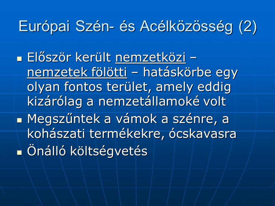 Az Egységes Európai Okmány (1987)  Új jogforrás → kibővítette a Közösség hatásköreit: - Megszűnt a határellenőrzés - Rendőri fellépés összehangolása - Egységes előírások - Egységes diplomák és végzettségek, munkavállalási feltételek - Egységes cégbejegyzés, egységes áfa- kulcs: 15 % - Közös költségvetés