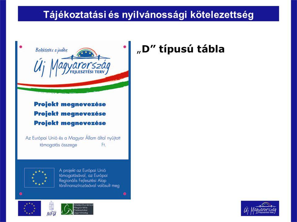 """Tájékoztatási és nyilvánossági kötelezettség """"D"""" típusú tábla"""