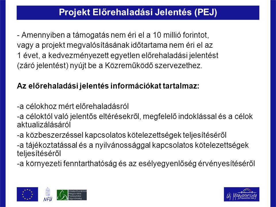 Projekt Előrehaladási Jelentés (PEJ) - Amennyiben a támogatás nem éri el a 10 millió forintot, vagy a projekt megvalósításának időtartama nem éri el a