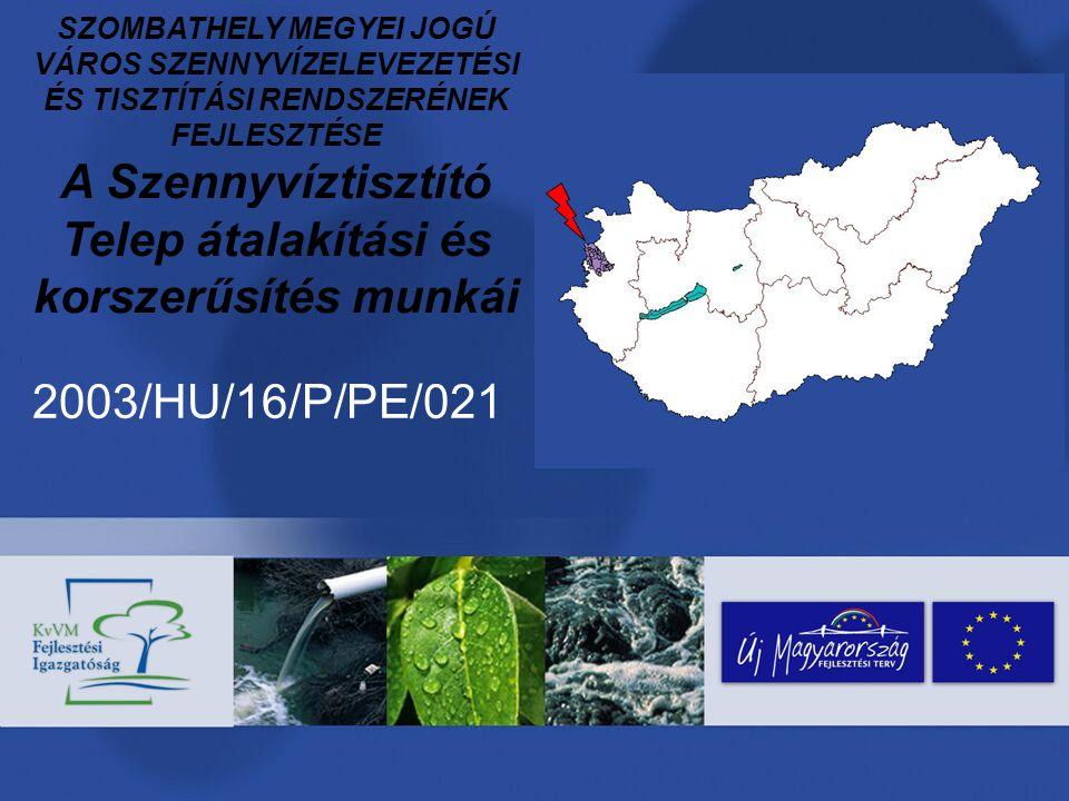 2003/HU/16/P/PE/021 – Szombathely Szennyvíztisztító telep átalakítási és korszerűsítési munkái A projekt megvalósítása A támogatási szerződés megkötése, szerződéskötési feladatok A projekt megvalósításának feladatai A közbeszerzési eljárás fázisai A feladatok kivitelezése A pénzügyi megvalósítás Monitoring – ellenőrzés – értékelés A projekt lezárása