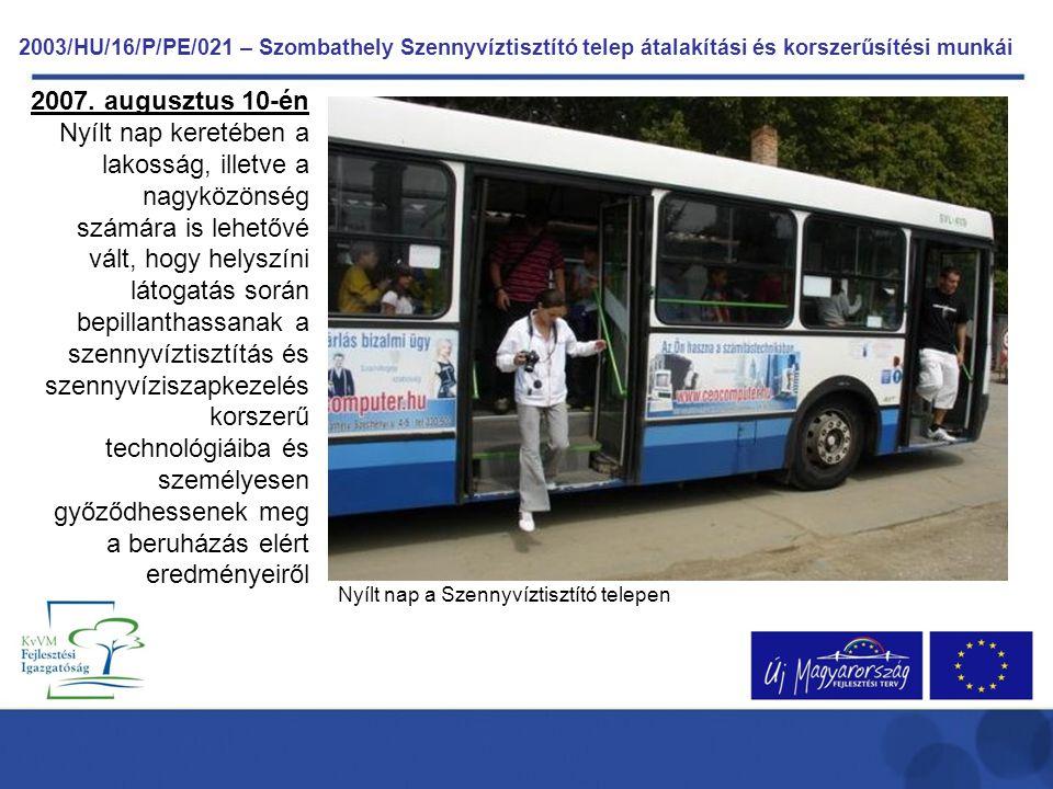 2007. augusztus 10-én Nyílt nap keretében a lakosság, illetve a nagyközönség számára is lehetővé vált, hogy helyszíni látogatás során bepillanthassana