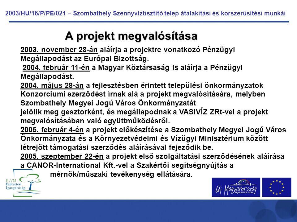 2003/HU/16/P/PE/021 – Szombathely Szennyvíztisztító telep átalakítási és korszerűsítési munkái 2003. november 28-án aláírja a projektre vonatkozó Pénz