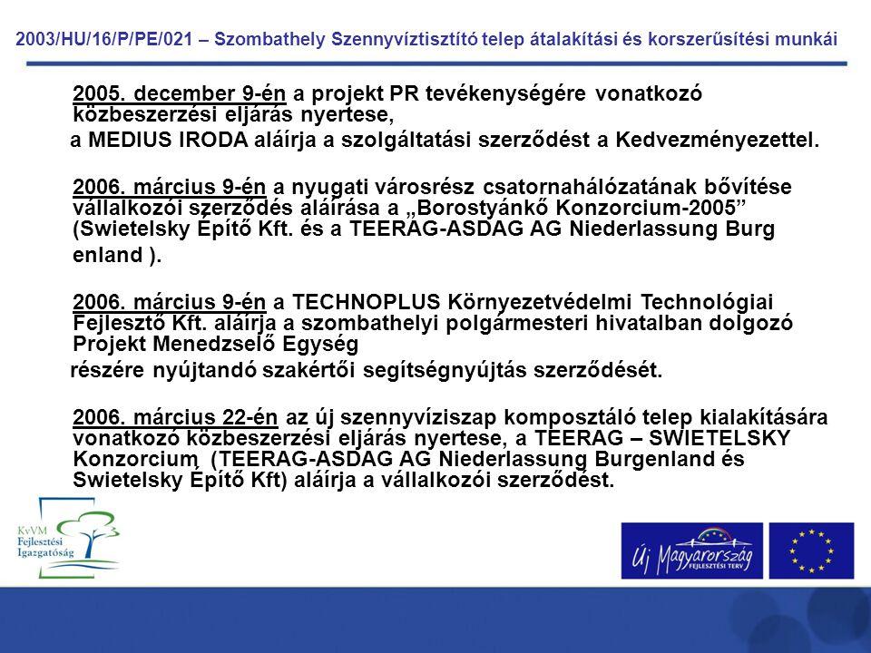2003/HU/16/P/PE/021 – Szombathely Szennyvíztisztító telep átalakítási és korszerűsítési munkái 2005. december 9-én a projekt PR tevékenységére vonatko