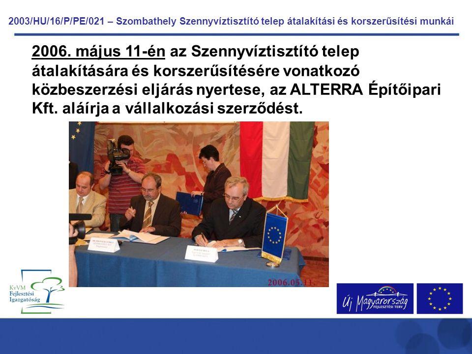 2003/HU/16/P/PE/021 – Szombathely Szennyvíztisztító telep átalakítási és korszerűsítési munkái 2006. május 11-én az Szennyvíztisztító telep átalakítás
