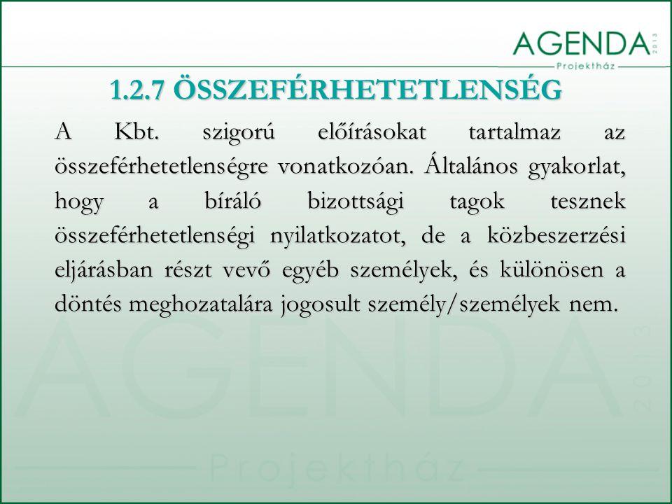 1.2.7 ÖSSZEFÉRHETETLENSÉG A Kbt. szigorú előírásokat tartalmaz az összeférhetetlenségre vonatkozóan. Általános gyakorlat, hogy a bíráló bizottsági tag