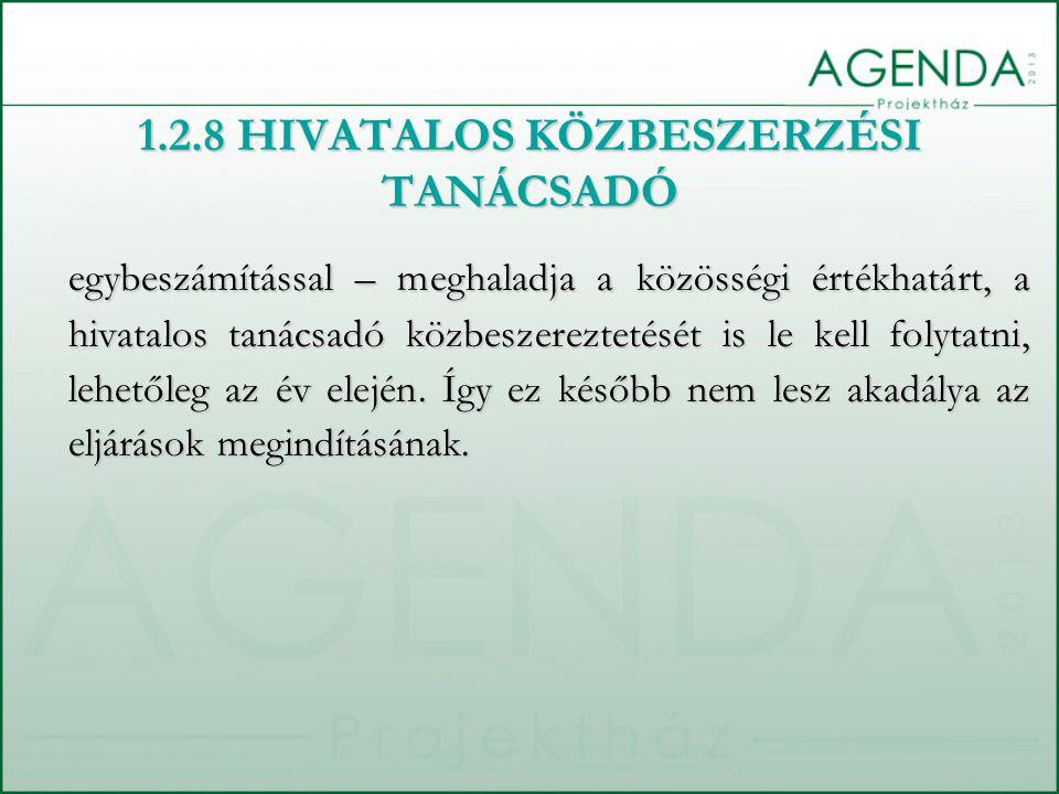 1.2.8 HIVATALOS KÖZBESZERZÉSI TANÁCSADÓ egybeszámítással – meghaladja a közösségi értékhatárt, a hivatalos tanácsadó közbeszereztetését is le kell fol