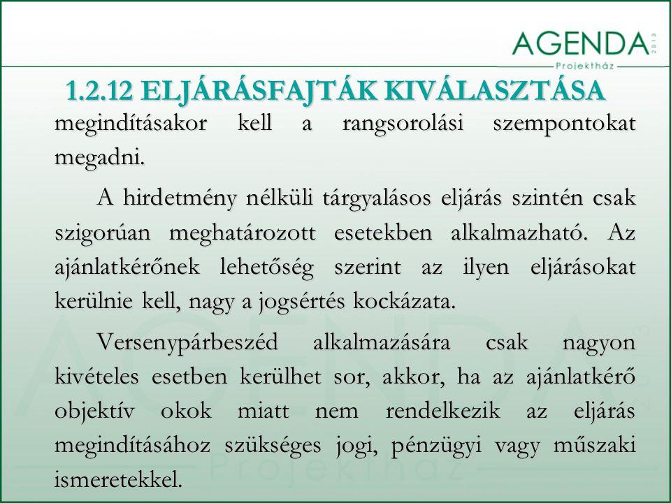 1.2.12 ELJÁRÁSFAJTÁK KIVÁLASZTÁSA megindításakor kell a rangsorolási szempontokat megadni. A hirdetmény nélküli tárgyalásos eljárás szintén csak szigo