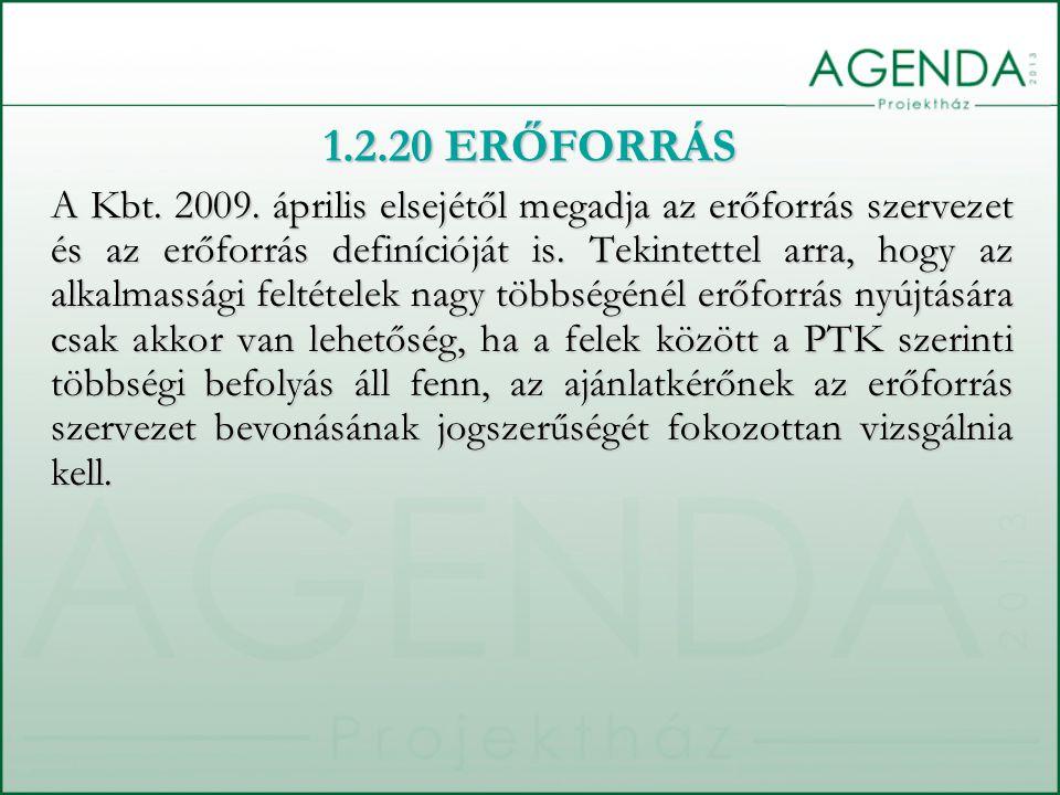 1.2.20 ERŐFORRÁS A Kbt. 2009. április elsejétől megadja az erőforrás szervezet és az erőforrás definícióját is. Tekintettel arra, hogy az alkalmassági