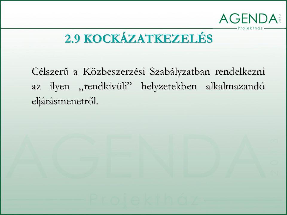 """2.9 KOCKÁZATKEZELÉS Célszerű a Közbeszerzési Szabályzatban rendelkezni az ilyen """"rendkívüli"""" helyzetekben alkalmazandó eljárásmenetről."""
