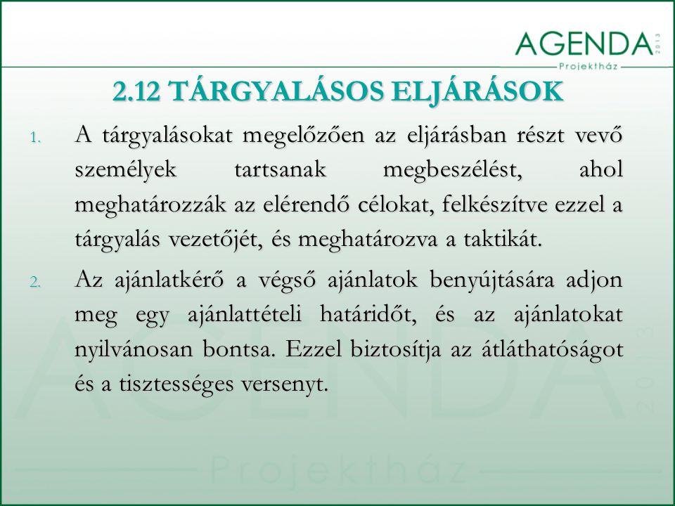 2.12 TÁRGYALÁSOS ELJÁRÁSOK 1. A tárgyalásokat megelőzően az eljárásban részt vevő személyek tartsanak megbeszélést, ahol meghatározzák az elérendő cél