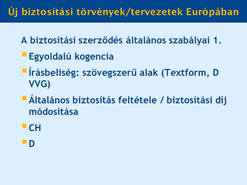 Új biztosítási törvények/tervezetek Európában A biztosítási szerződés általános szabályai 1.