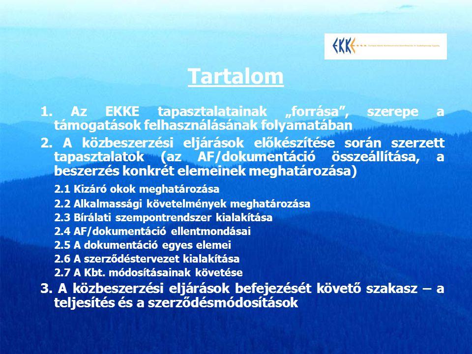 """1. Az EKKE tapasztalatainak """"forrása"""", szerepe a támogatások felhasználásának folyamatában 2. A közbeszerzési eljárások előkészítése során szerzett ta"""