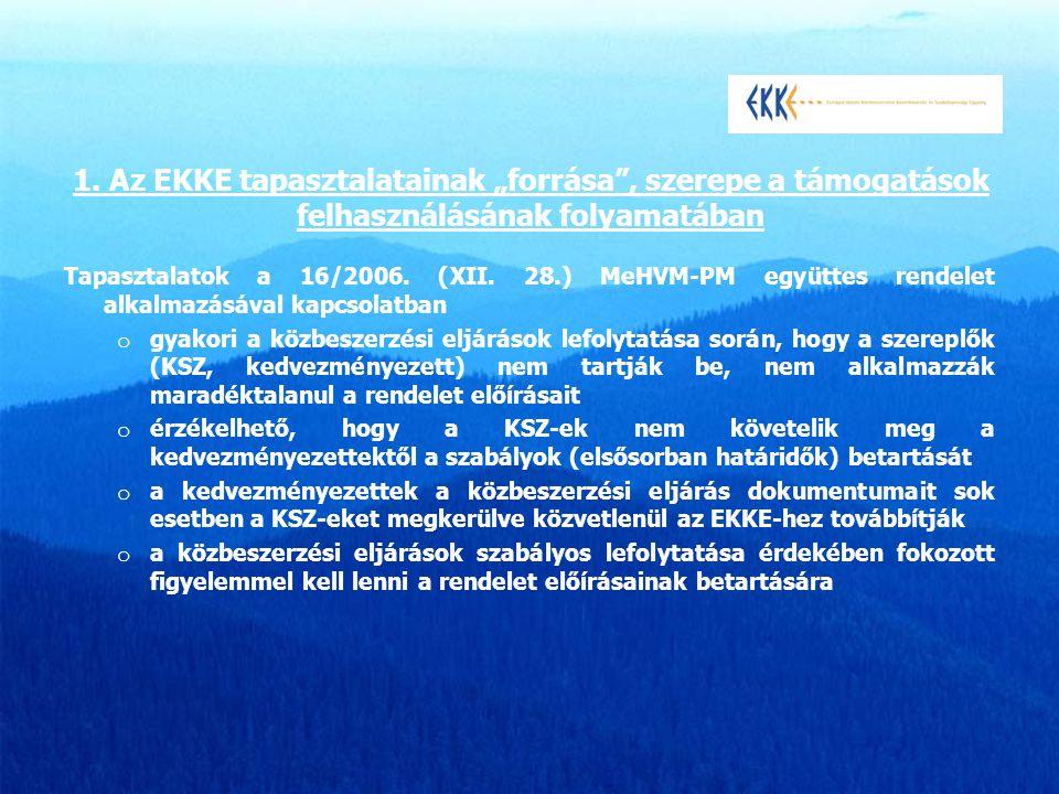 Tapasztalatok a 16/2006. (XII. 28.) MeHVM-PM együttes rendelet alkalmazásával kapcsolatban o gyakori a közbeszerzési eljárások lefolytatása során, hog
