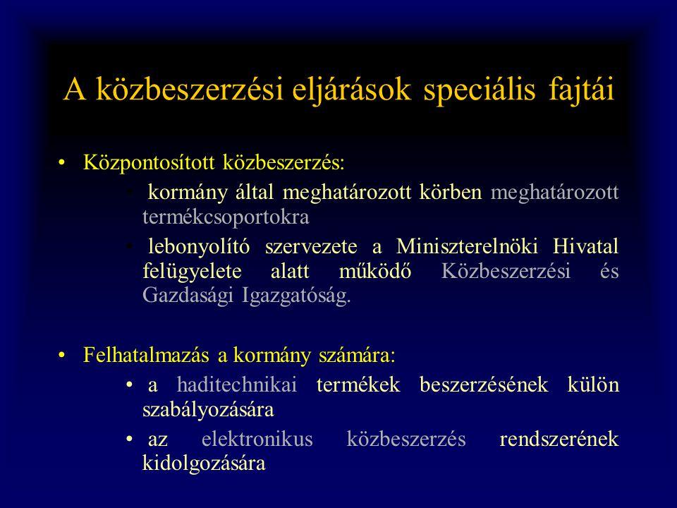 A közbeszerzési eljárások speciális fajtái •Központosított közbeszerzés: • kormány által meghatározott körben meghatározott termékcsoportokra • lebony