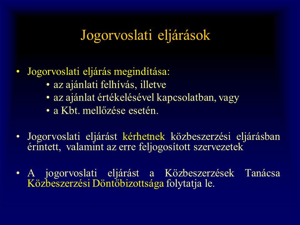 Jogorvoslati eljárások •Jogorvoslati eljárás megindítása: •az ajánlati felhívás, illetve •az ajánlat értékelésével kapcsolatban, vagy •a Kbt. mellőzés