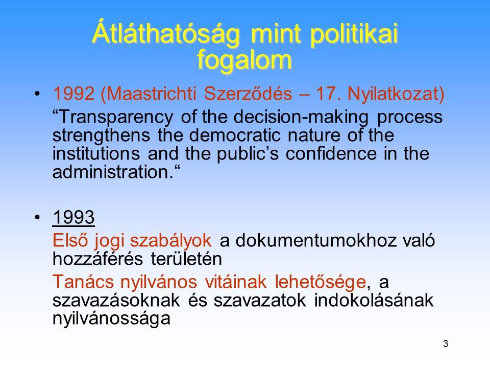 34 II. Döntéshozatal nyitottsága a Tanácsban