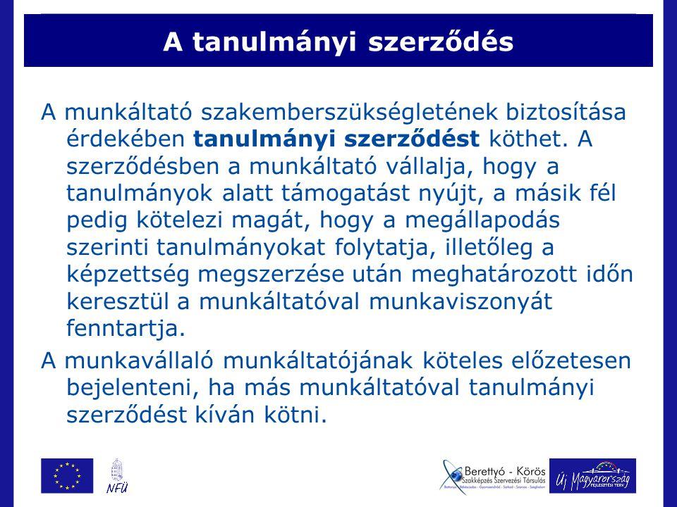 A tanulmányi szerződés A munkáltató szakemberszükségletének biztosítása érdekében tanulmányi szerződést köthet.