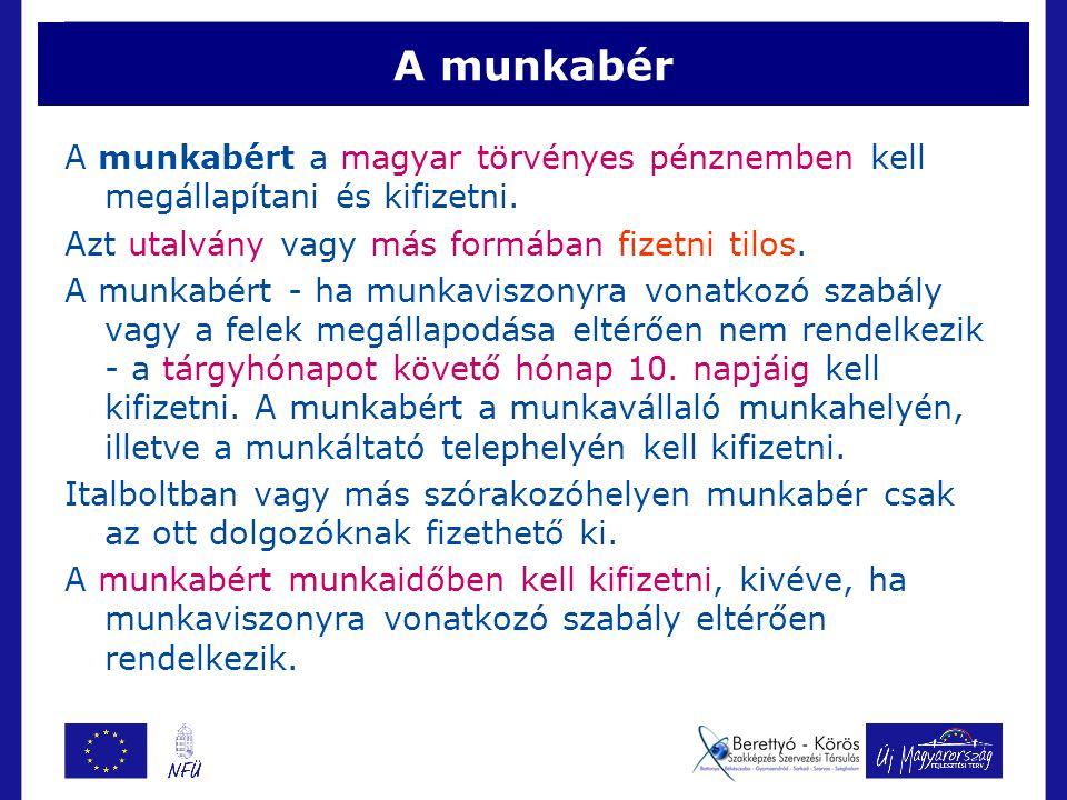 A munkabér A munkabért a magyar törvényes pénznemben kell megállapítani és kifizetni.