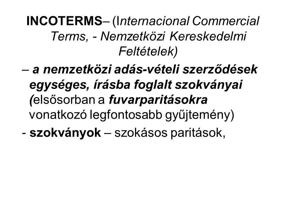 INCOTERMS– (Internacional Commercial Terms, - Nemzetközi Kereskedelmi Feltételek) – a nemzetközi adás-vételi szerződések egységes, írásba foglalt szok