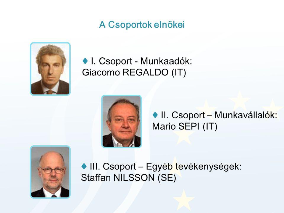 A Csoportok elnökei ♦ I. Csoport - Munkaadók: Giacomo REGALDO (IT) ♦ II. Csoport – Munkavállalók: Mario SEPI (IT) ♦ III. Csoport – Egyéb tevékenységek