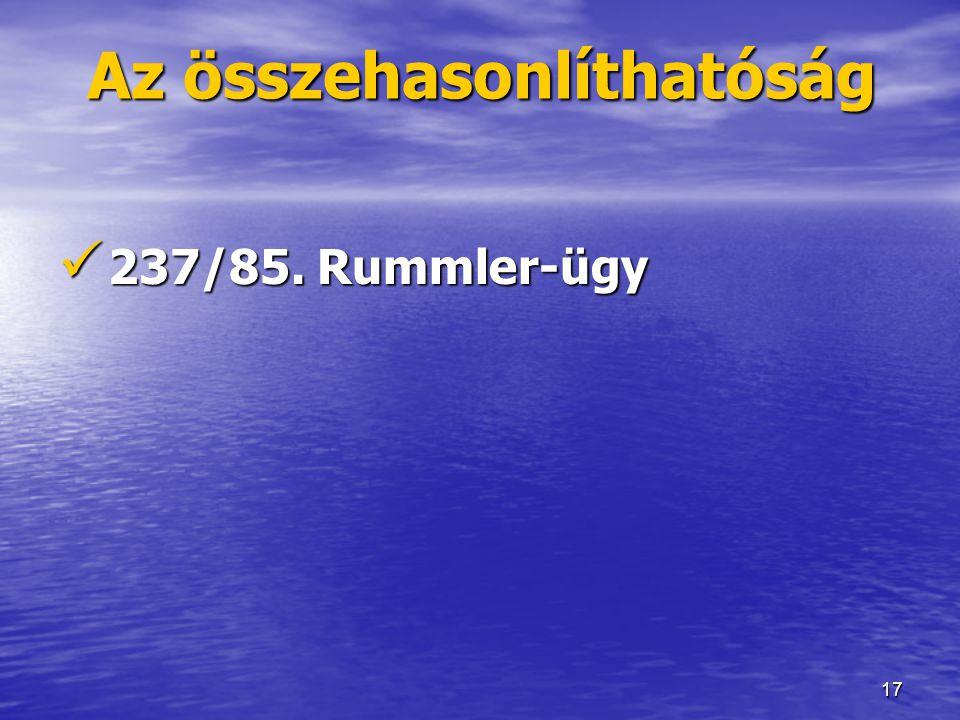17 Az összehasonlíthatóság  237/85. Rummler-ügy