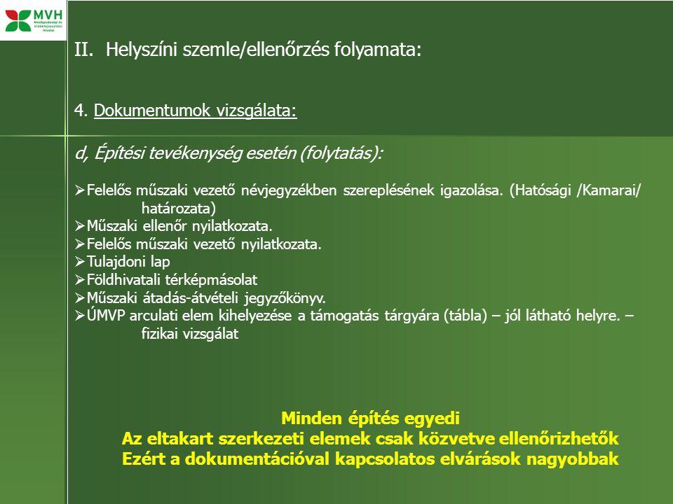 II. Helyszíni szemle/ellenőrzés folyamata: 4. Dokumentumok vizsgálata: d, Építési tevékenység esetén (folytatás):  Felelős műszaki vezető névjegyzékb
