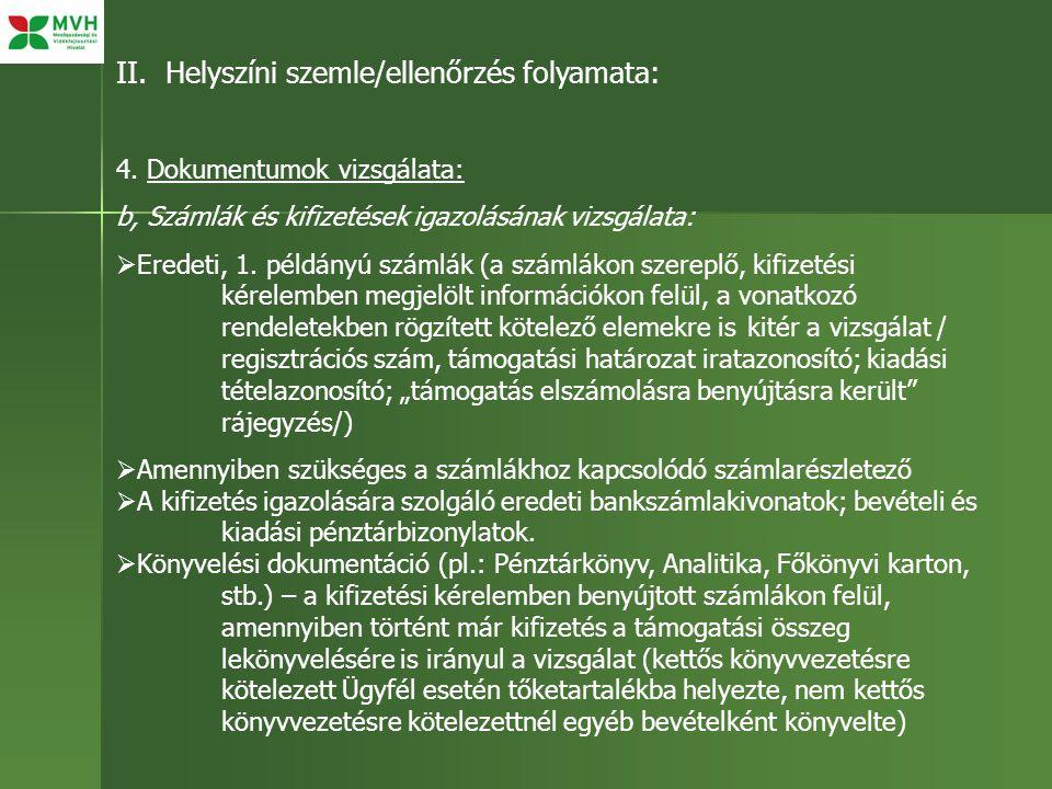 II. Helyszíni szemle/ellenőrzés folyamata: 4. Dokumentumok vizsgálata: b, Számlák és kifizetések igazolásának vizsgálata:  Eredeti, 1. példányú száml