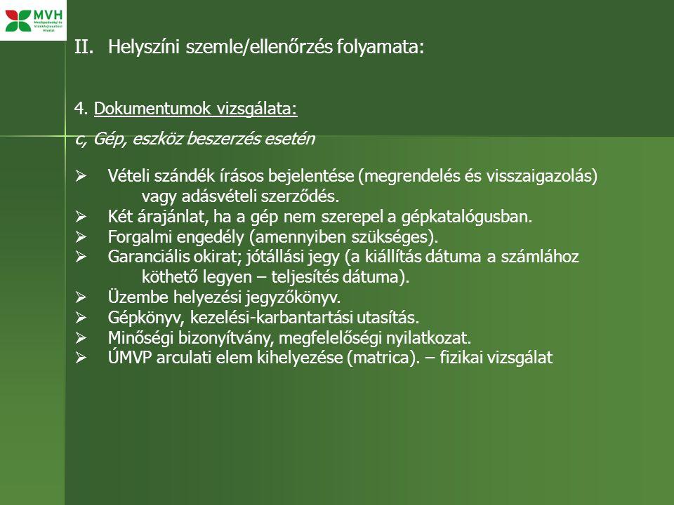 II.Helyszíni szemle/ellenőrzés folyamata: 4.