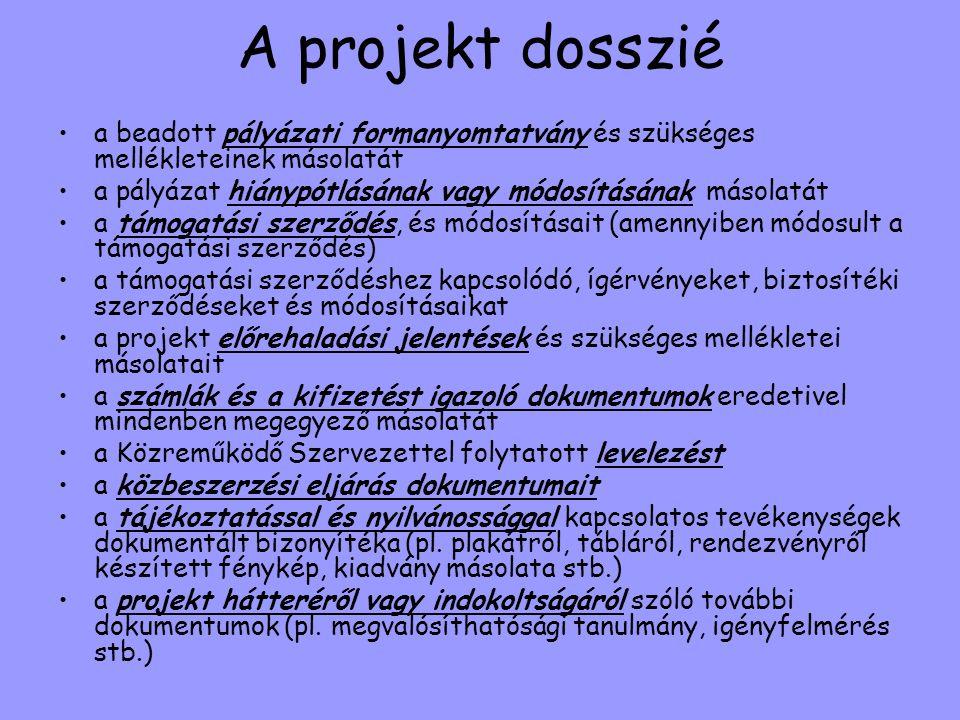 A projekt dosszié •a beadott pályázati formanyomtatvány és szükséges mellékleteinek másolatát •a pályázat hiánypótlásának vagy módosításának másolatát