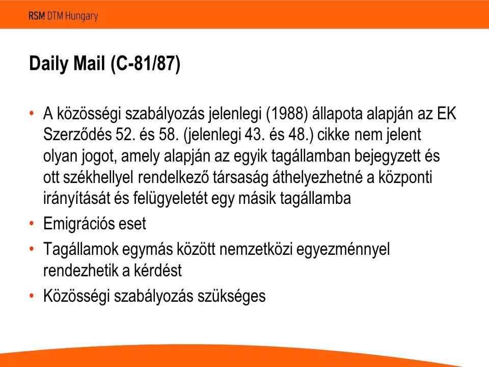 Daily Mail (C-81/87) •A közösségi szabályozás jelenlegi (1988) állapota alapján az EK Szerződés 52.