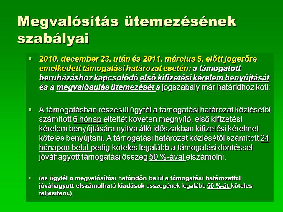 Megvalósítás ütemezésének szabályai  2010. december 23. után és 2011. március 5. előtt jogerőre emelkedett támogatási határozat esetén: a támogatott