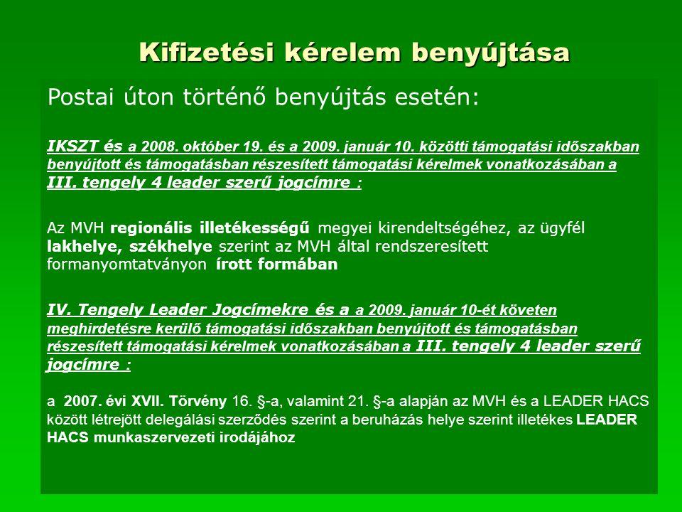Kifizetési kérelem benyújtása Postai úton történő benyújtás esetén: IKSZT és a 2008. október 19. és a 2009. január 10. közötti támogatási időszakban b