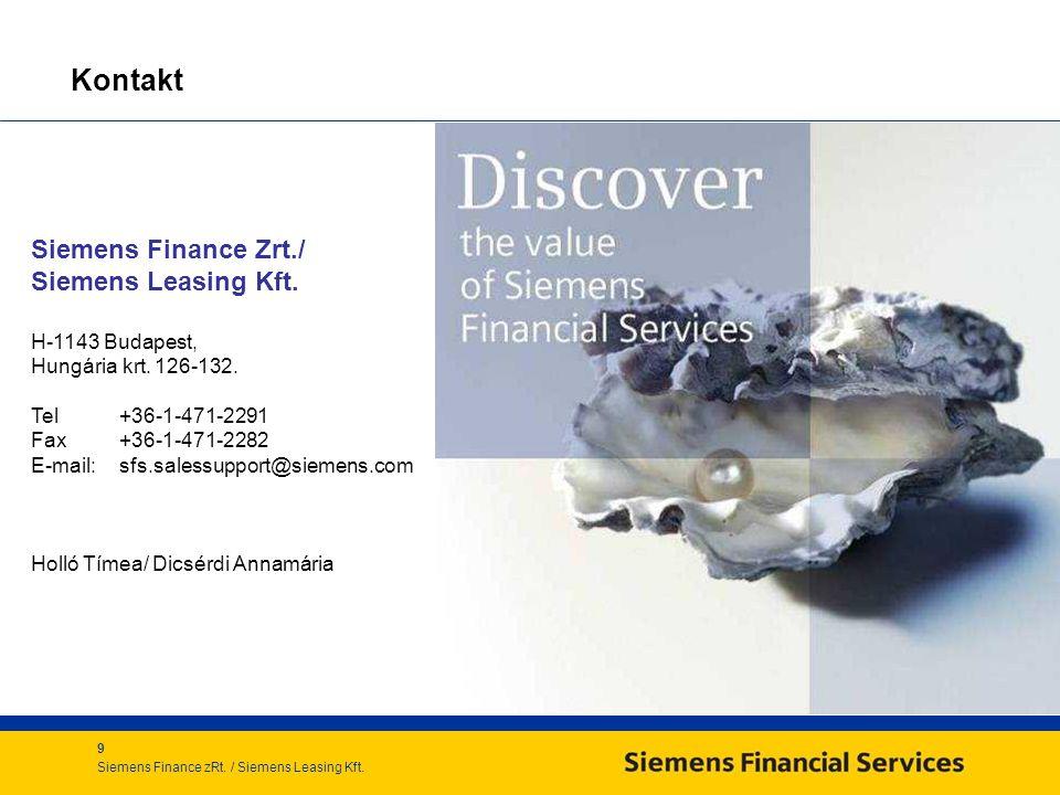 9 Siemens Finance zRt./ Siemens Leasing Kft. Kontakt Siemens Finance Zrt./ Siemens Leasing Kft.