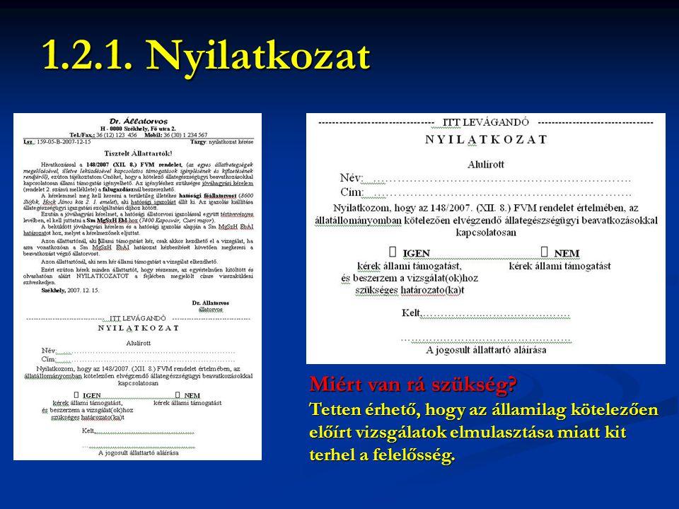 1.2.1. Nyilatkozat Miért van rá szükség? Tetten érhető, hogy az államilag kötelezően előírt vizsgálatok elmulasztása miatt kit terhel a felelősség.