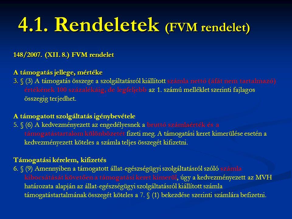 148/2007. (XII. 8.) FVM rendelet A támogatás jellege, mértéke 3. § 3. § (3) A támogatás összege a szolgáltatásról kiállított számla nettó (áfát nem ta