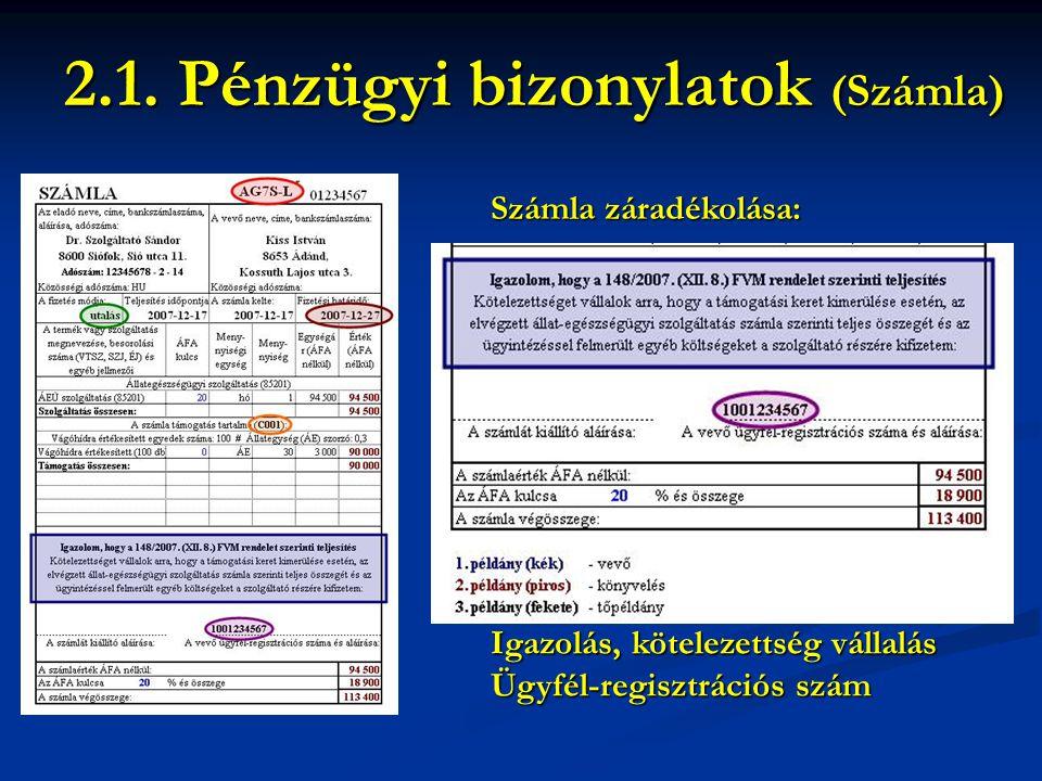 Számla záradékolása: 2.1. Pénzügyi bizonylatok (Számla) Igazolás, kötelezettség vállalás Ügyfél-regisztrációs szám