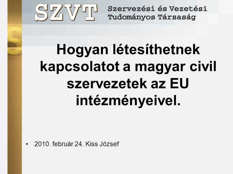 Hogyan létesíthetnek kapcsolatot a magyar civil szervezetek az EU intézményeivel.