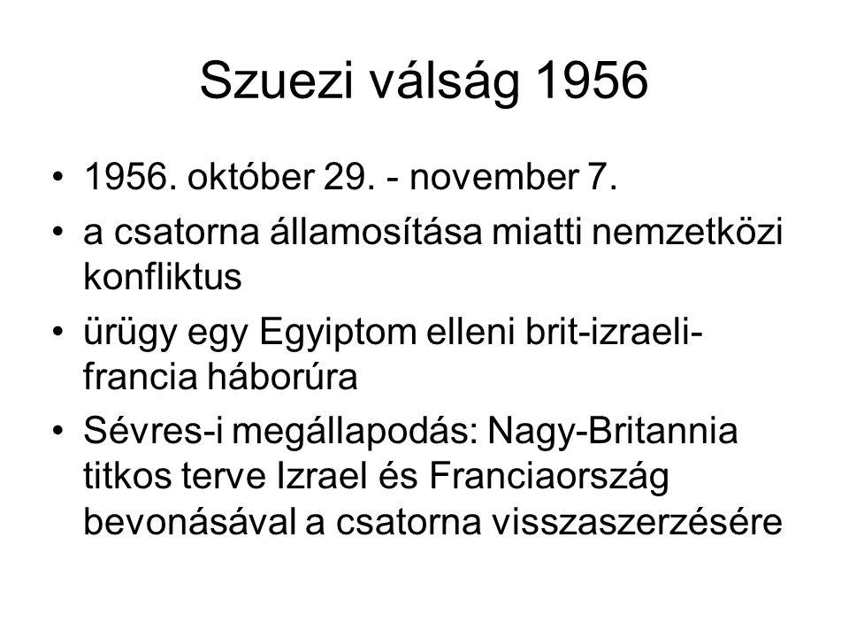 Szuezi válság 1956 •1956.október 29. - november 7.