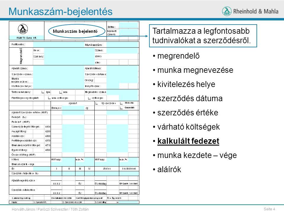 Seite 4 Horváth János / Paróczi Szilveszter / Tóth Zoltán Munkaszám-bejelentés Tartalmazza a legfontosabb tudnivalókat a szerződésről.